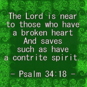 Psalms 34:18 - Jesus is the healer of broken hearts.